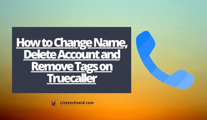 How to Change Name, Delete Account and Remove Tags on Truecaller