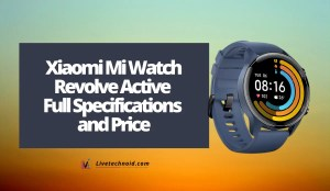 Xiaomi Mi Watch Revolve Active Full Specifications and Price