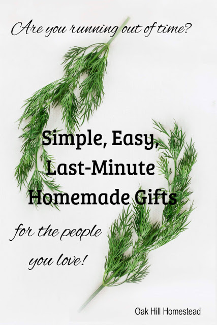Homestead Blog Hop Feature - Simple, Easy Last Minute Homemade Gifts by Oakhill Homestead