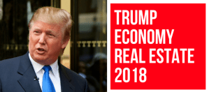 Three Things to Look for in 2018 on Trump, Economy and Real Estate