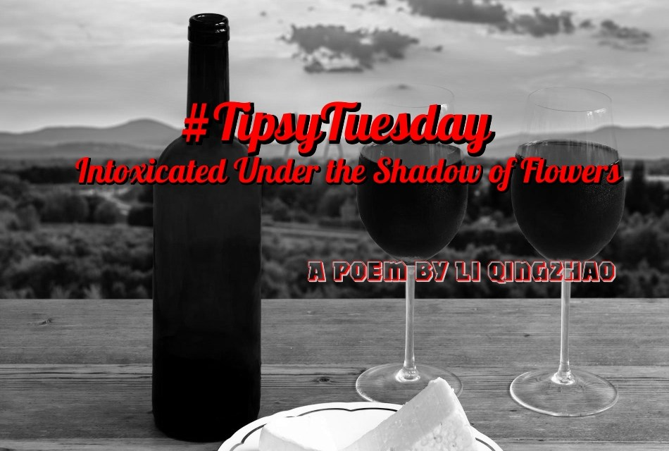 #TipsyTuesday… Intoxicated Under the Shadow of Flowers