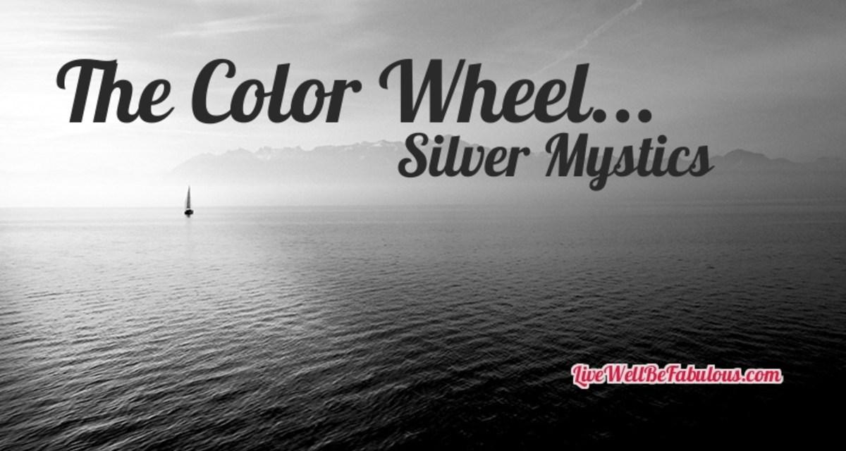 The Color Wheel… Silver Mysticism