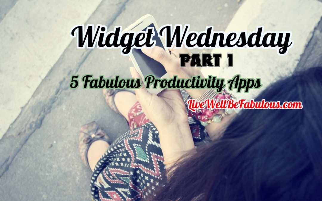 Widget Wednesday 5 Fabulous Productivity Apps for E-Entrepreneurs