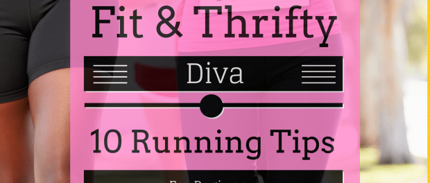 Fit-And-Thrifty-Diva-10-Running-Tips