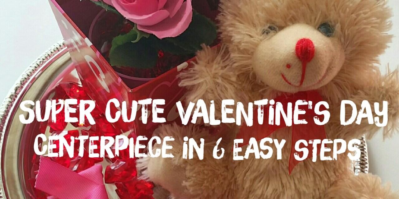 Super Cute Valentine's Day Centerpiece in 6 Easy Steps