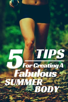 5-Tips-For-Creating-A-Summer-Body