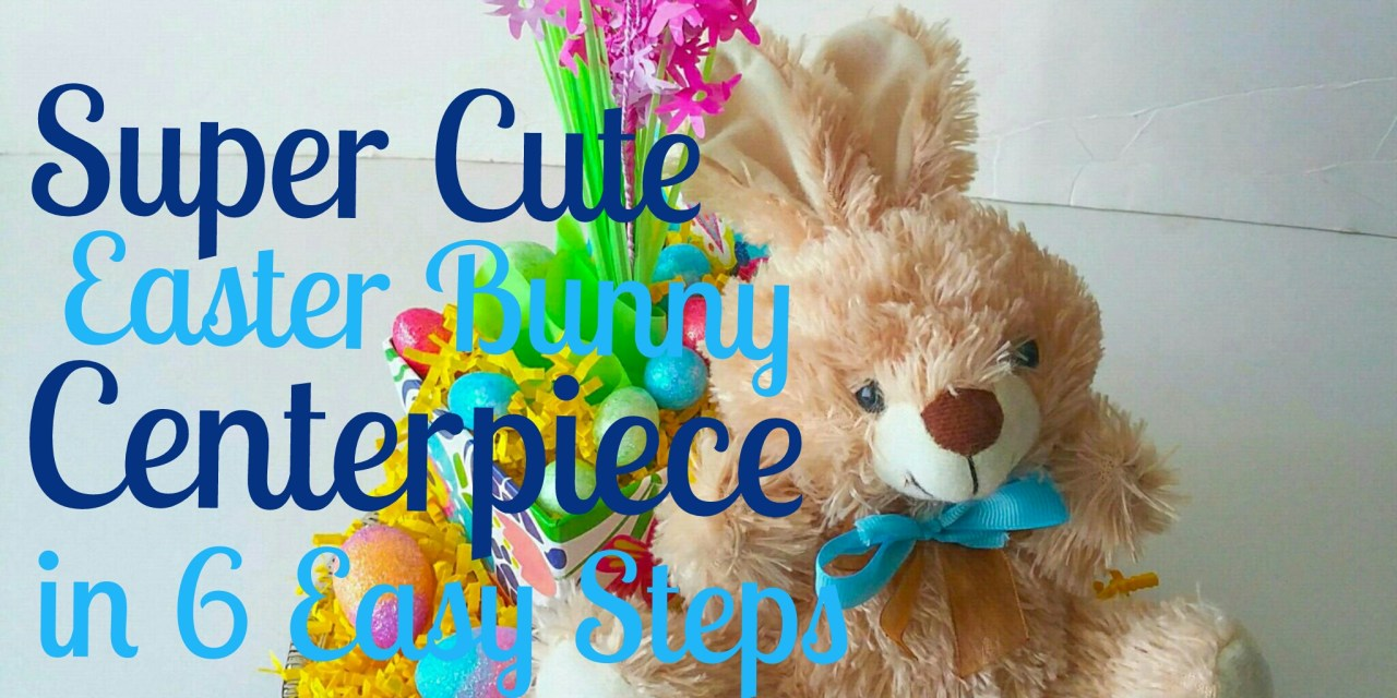 Super Cute Easter Bunny Centerpiece in 6 Easy Steps