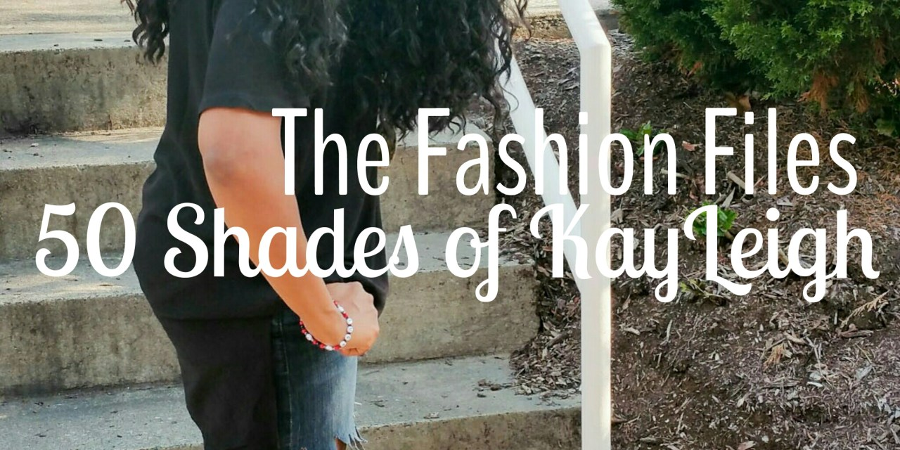 The Fashion Files… 50 Shades of KayLeigh