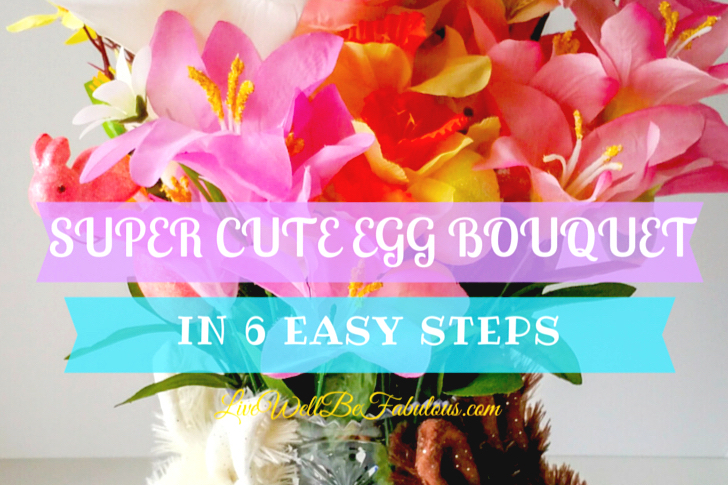 Super Cute Colorful Egg Bouqet in 6 Easy Steps