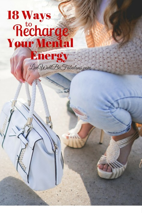 18-Ways-to-Recharge-Your-Mental-Energy-Pinterest-HNCK-LiWBF
