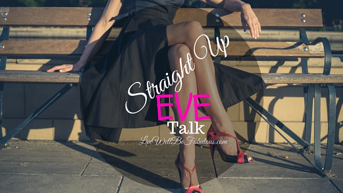 Straight Up Eve Talk Modern Vintage Vixen