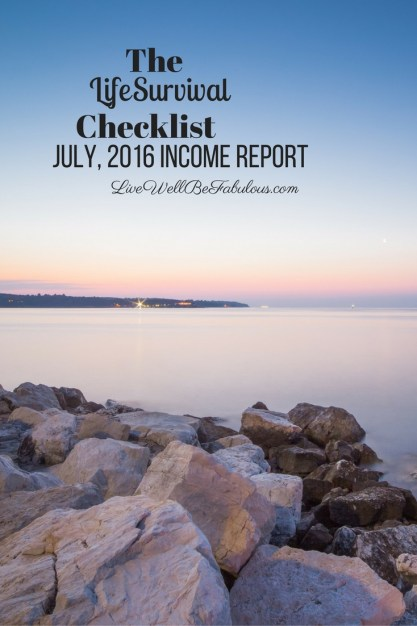 Life-Survival-Checklist-July-2016-Income-Report-LiWBF-Pinterest