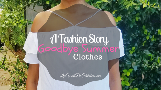 A Fashion Story Goodbye Summer Clothes
