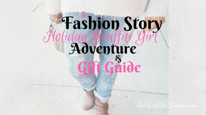 A Fashion Story Holiday Graffiti Girl Adventure Gift Guide