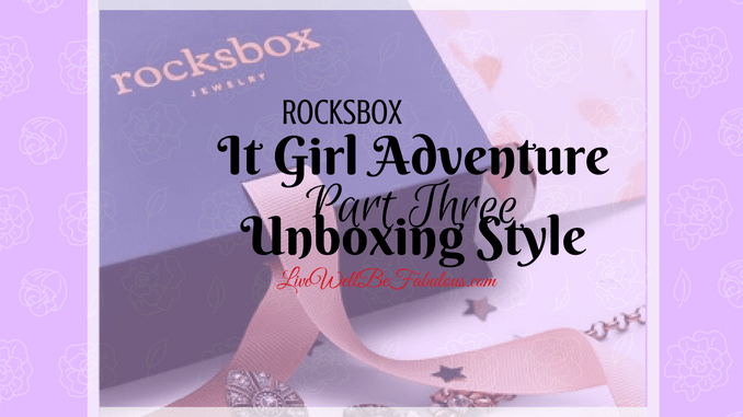 Rocksbox It Girl Adventure Part Three Unboxing Style