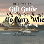 The Traveler's Gift Guide My Top 21 Items to Carry When Traveling