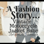 A Fashion Story Vintage Motorcycle Jacket Babe