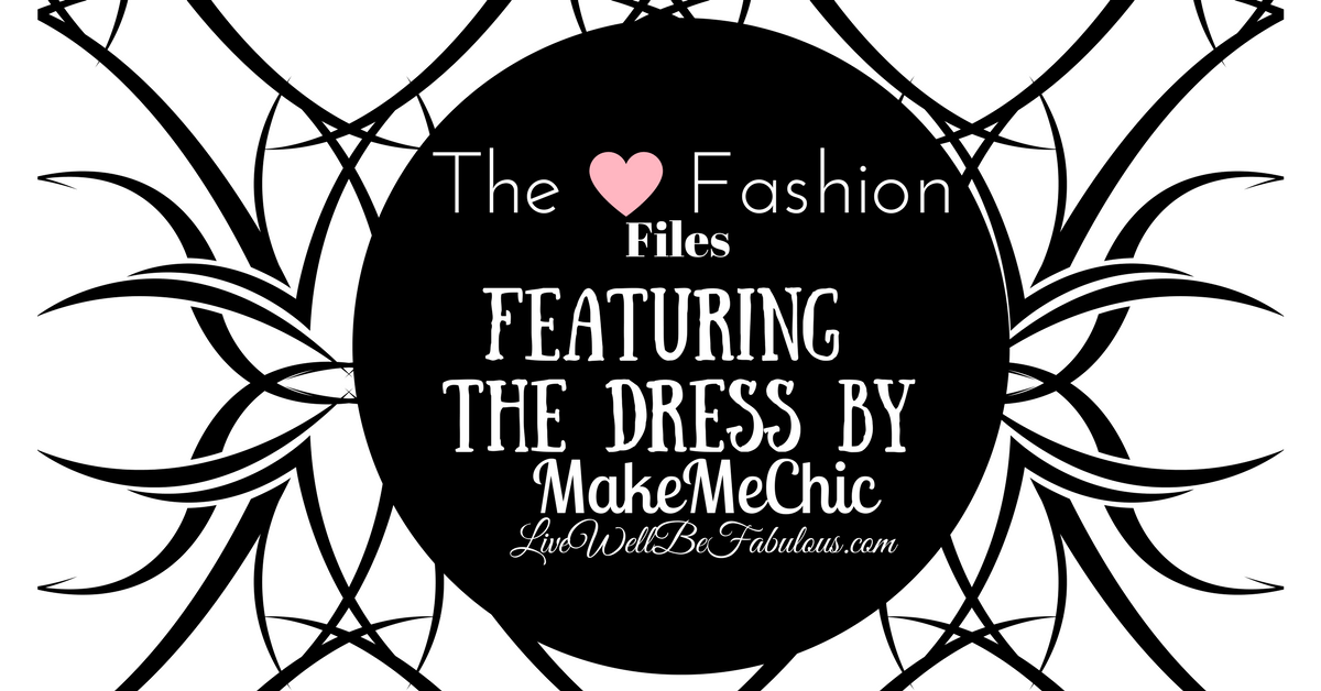 The Fashion Files Featuring The Dress By MakeMeChic
