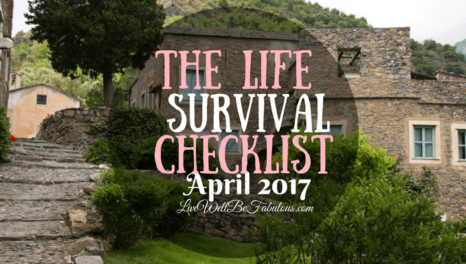 The Life Survival Checklist April 2017