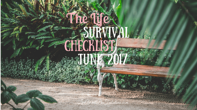 The Life Survival Checklist June 2017