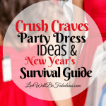 Crush Craves Party Dress Ideas and New Year's Survival Kit