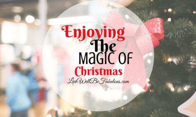 Enjoying The Magic of Christmas