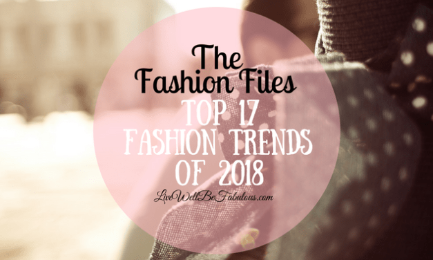 The Fashion Files 17 Top Fashion Tends of 2018