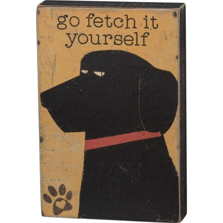 fetch it yourself decor sign