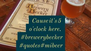 Cause it's 5 o clock here_Beer_Brewery quotes_time to drink_cheers