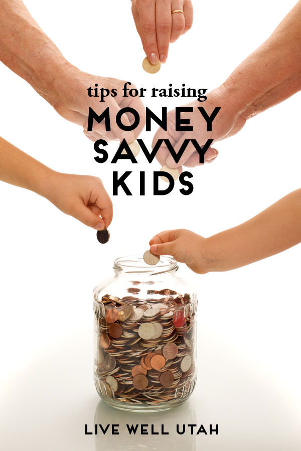 Tips for Raising Money Savvy Kids.