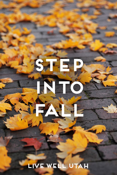 Step Into Fall | Live Well Utah