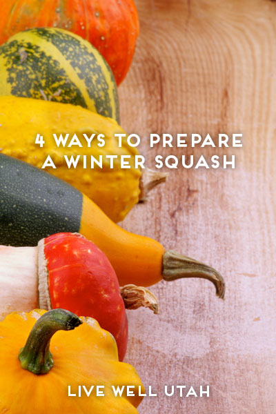 4 Ways to Prepare a Winter Squash | Live Well Utah