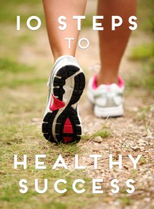 10 Steps to Healthy Success
