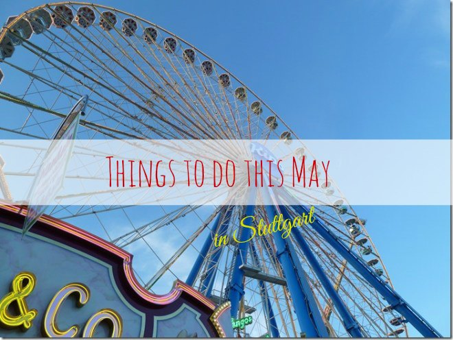 Things to do this May in Stuttgart