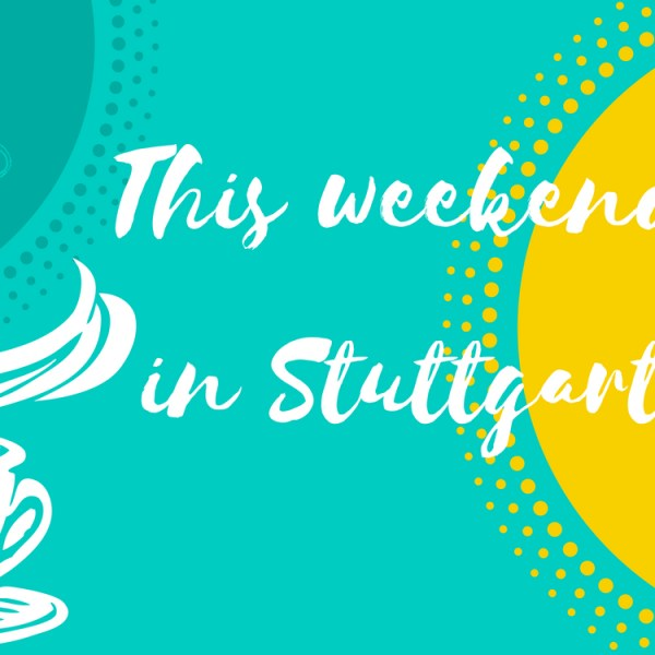 Find out what's up on June 9 and 10 in Stuttgart.