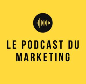 Le podcast du marketing