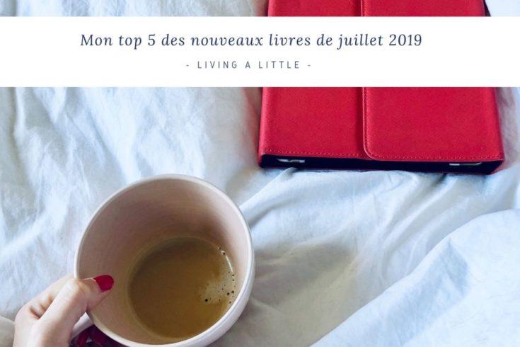 Mon top 5 des nouveaux livres de juillet 2019