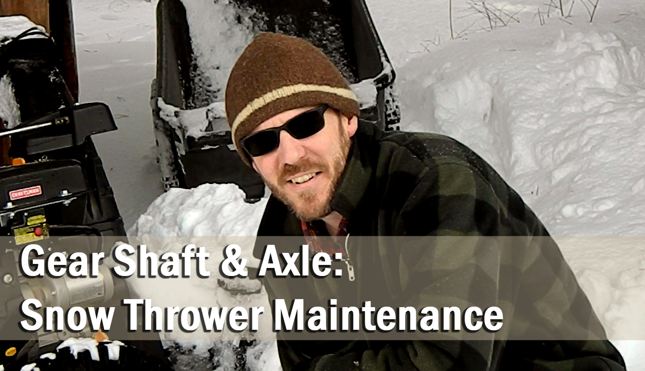 A simple trick to improve gear shaft and axle performance: Snow Thrower Maintenance