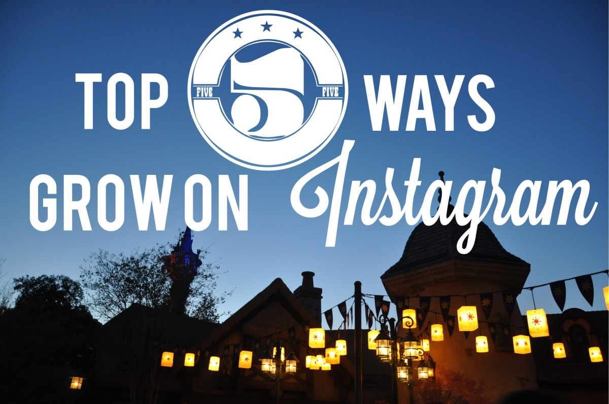 Disney Fans on Instagram: Top Five Ways to Grow on Instagram