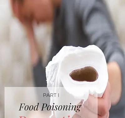 Primer on Food Poisoning – Part I