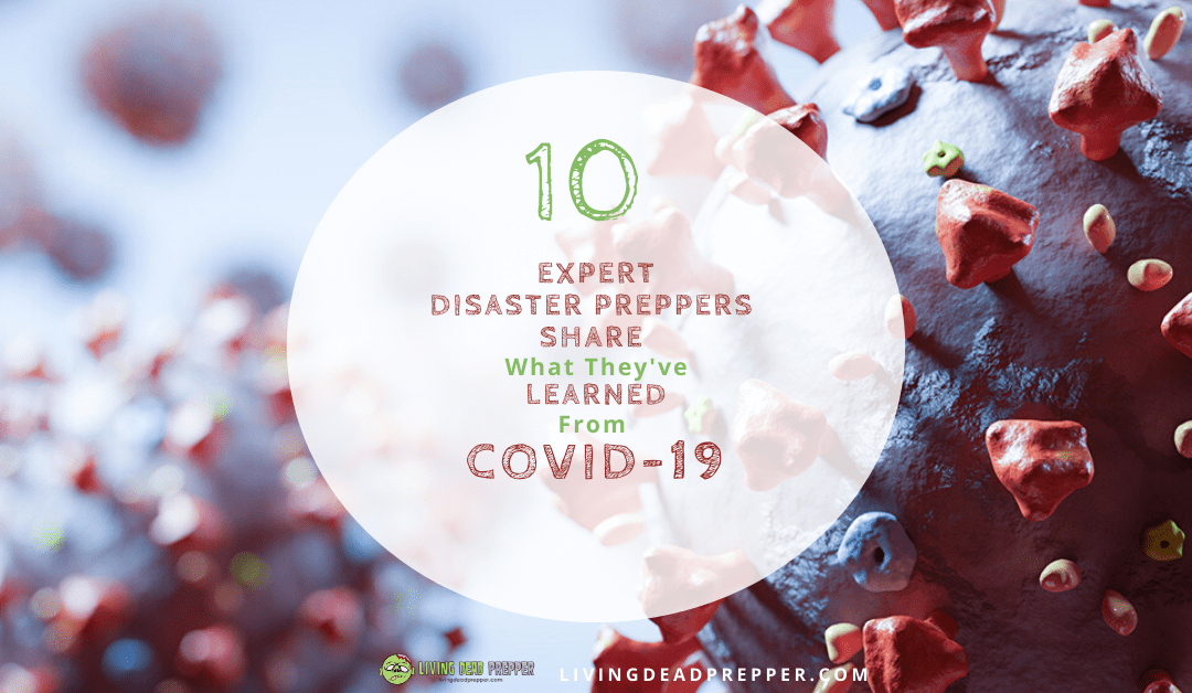 You Need To Know These 10, COVID-19, Lessons From Expert Preppers