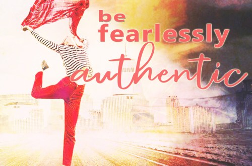 fearlessly authentic for purpose