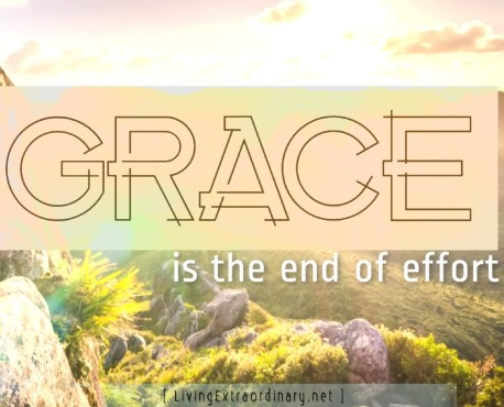 Grace is the End of Effort