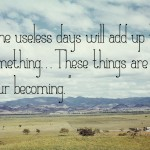 Thursday Thoughts: Your Becoming