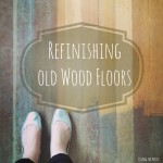 refinishing old wood floors