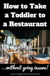 How to Take a Toddler to a Restaurant