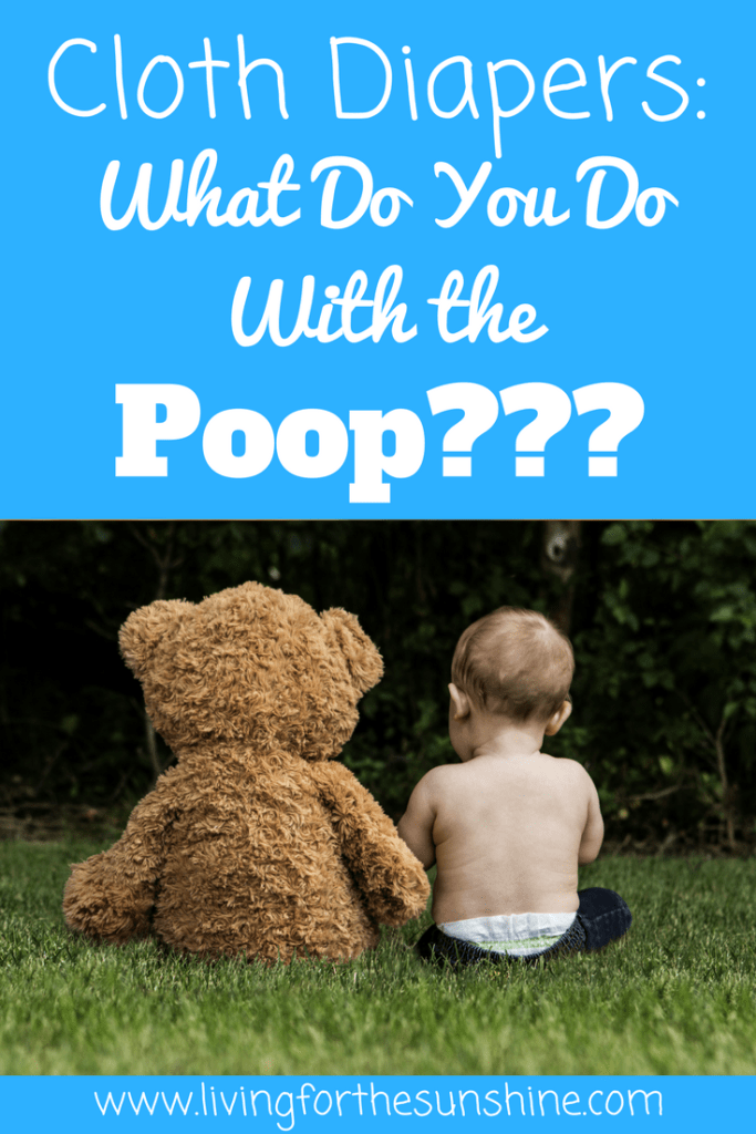 Cloth diapers: what do you do with the poop?