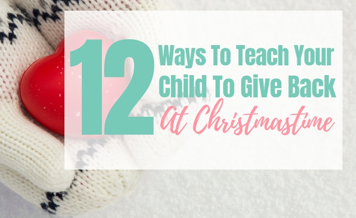 Teach Your Kids to Give Back At Christmas
