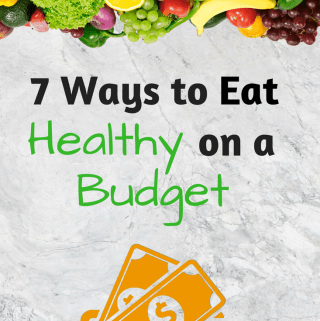 7 ways to eat healthy on a low budget