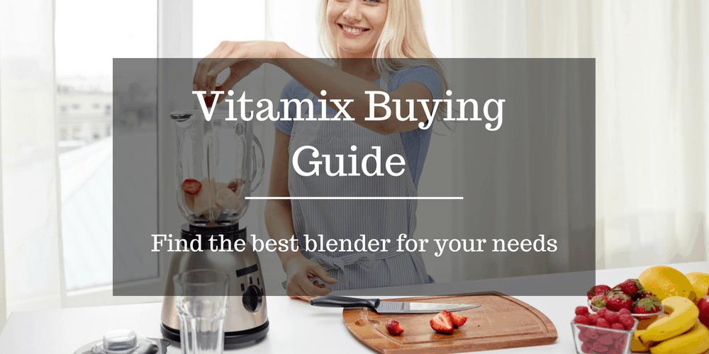 Best Vitamix Blender to buy
